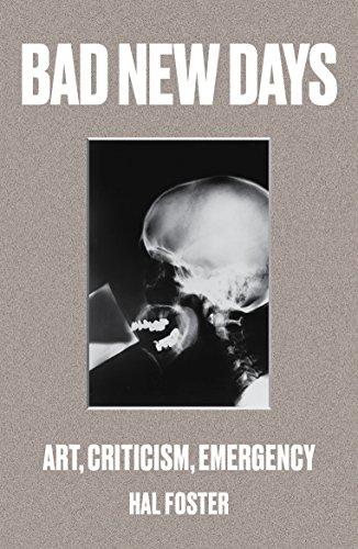 Bad New Days: Art, Criticism, Emergency