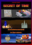 Secret of Time: Ausnahmezustand in Barcelona