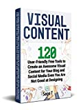 #10: VISUAL CONTENT: 120 User-Friendly Free Tools to Create an Awesome Visual Content for Your Blog and Social Media Even You Are Not Good at Designing