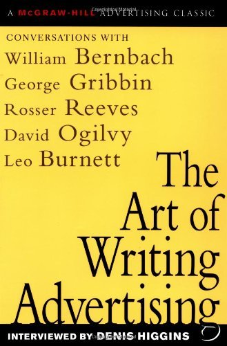 the-art-of-writing-advertising-conversations-with-masters-of-the-craft-david-ogilvy-william-bernbach