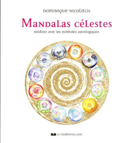 Mandalas célestes : Méditez avec les symboles astrologiques