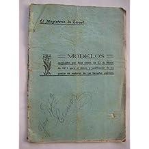 MODELOS DE 1911 PARA EL ABONO Y JUSTIFICACIÓN DE LOS GASTOS DE MATERIAL DE LAS ESCUELAS PÚBLICAS.