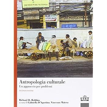 Antropologia Culturale. Un Approccio Per Problemi