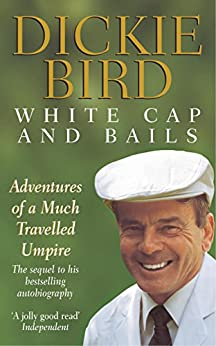 White Cap and Bails by [Bird, Dickie]