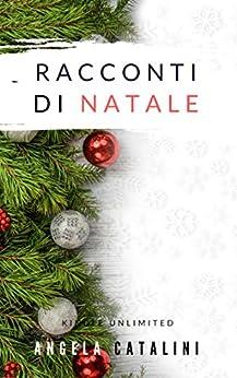 Racconti di Natale : di Angela Catalini di [Catalini , Angela]