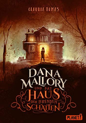 Dana Mallory: und das Haus der lebenden Schatten von [Romes, Claudia]