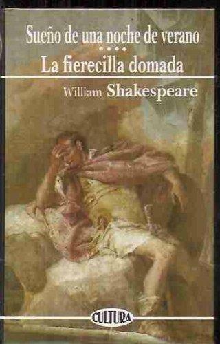 Sueño de una noche de verano; la fierecilla domada por William Shakespeare