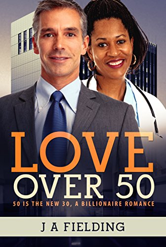 Love Over 50: A Billionaire Single Parent Widower Love Story (Nia and Andrew Book 2)