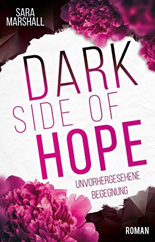 DARK SIDE OF HOPE: Unvorhergesehene Begegnung von [Marshall, Sara]