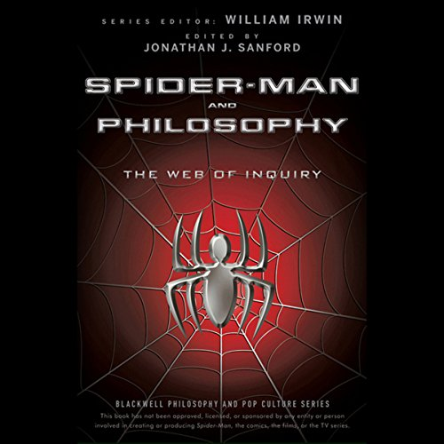 Spider-Man and Philosophy: The Web of Inquiry  Audiolibri