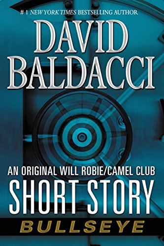 Bullseye: An Original Will Robie / Camel Club Short Story (English Edition) por David Baldacci