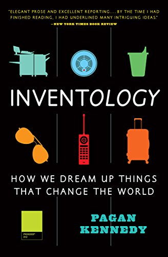 Inventology: How We Dream Up Things That Change the World (English Edition)