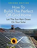 Best Residential Solar Panels - HOW TO BUILD THE PERFECT OFF-GRID HOME: Let Review