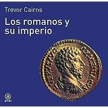 Los Romanos Y Su Imperio (Historia del mundo para jóvenes)