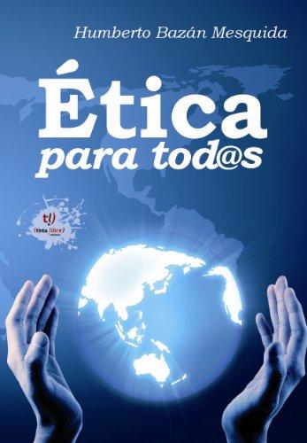 Ética para tod@s de [Bazan Mesquida, Humberto]