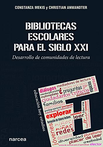 Bibliotecas escolares para el siglo XXI (Educación Hoy Estudios) por Constanza Mekis
