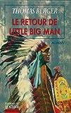LE RETOUR DE LITTLE BIG MAN - EDITIONS DU ROCHER - 01/10/2004