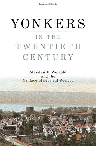 Yonkers in the Twentieth Century (Excelsior Editions) by Marilyn E. Weigold (2014-12-02)