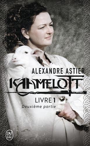 Kaamelott, livre 1, deuxième partie : Episodes 51 à 100 par Alexandre Astier