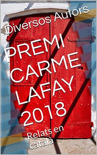PREMI CARME LAFAY 2018: Relats en català (Lafay Ebooks nº 16 ...
