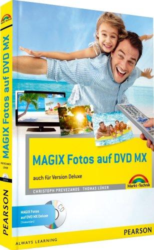 MAGIX Fotos auf DVD MX - komplett vierfarbig: auch für Version  Deluxe (Sonstige Bücher M+T) (Dvd-diashow-software)