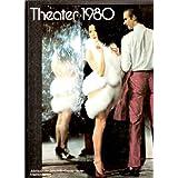 Theater 1980: Jahrbuch der Zeitschrift Theater heute
