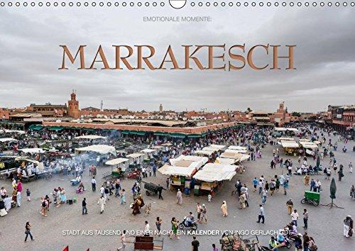Emotionale Momente: Marrakesch (Wandkalender 2019 DIN A3 quer): Traum aus tausend und einer Nacht. Ausgewählte Fotos einer betörenden orientalischen Stadt. (Monatskalender, 14 Seiten ) (CALVENDO Orte)