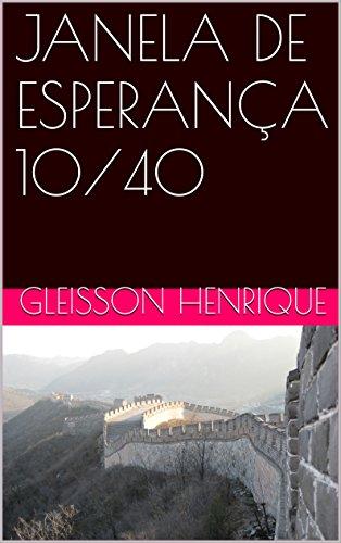 JANELA DE ESPERANÇA 10/40 (Portuguese Edition)