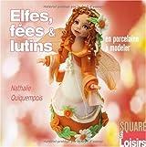 Elfes, fées et lutins en porcelaine à modeler