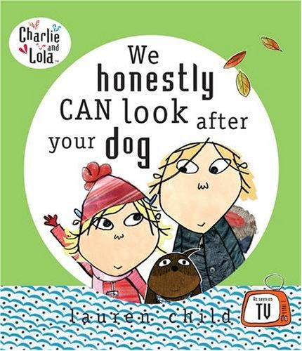 Charlie and Lola: We Honestly Can Look After Your Dog por Child Lauren