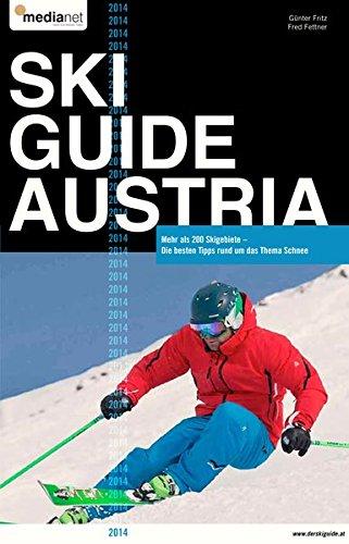 Preisvergleich Produktbild Ski Guide Austria 2014: Die besten Tipps rund ums Thema Schnee - mehr als 200 Skigebiete in Österreich