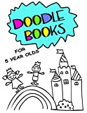 Doodle Books for 5 Year Olds