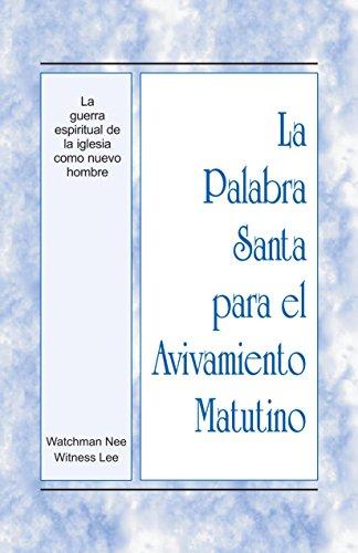 La Palabra Santa para el Avivamiento Matutino - La guerra espiritual de la iglesia como nuevo hombre