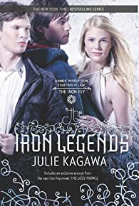 The Iron Legends: Winter's Passage\Summer's Crossing\Iron's Prophecy  by Julie Kagawa par Julie Kagawa