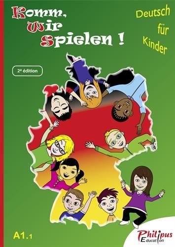 Komm, wir spielen!, livre de l'élève, 2ème édition Juin 2013