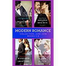 Modern Romance Collection: June 2018 Books 5 - 8: The Sheikh's Shock Child / Kidnapped for His Royal Duty / Blackmailed by the Greek's Vows / Claiming His Pregnant Innocent