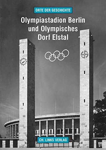 Olympiastadion Berlin und Olympisches Dorf Elstal (Orte der Geschichte)