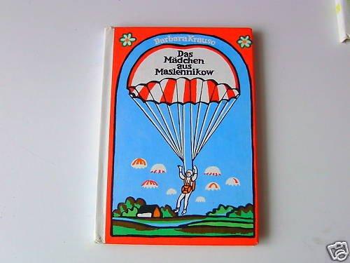 Das Mädchen aus Maslennikow (Kosmonautin Walentina Tereschkowa) (Trompeterbücher Nr. 103)