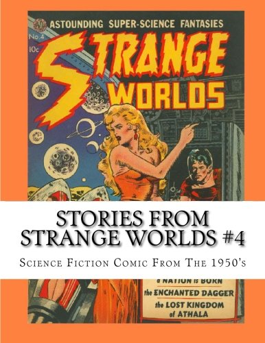 Stories From Strange Worlds #4: Science Fiction Comic From The 1950's