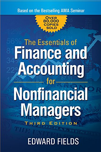 The Essentials of Finance and Accounting for Nonfinancial Managers (English Edition) por Edward Fields