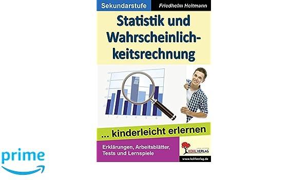 Statistik und Wahrscheinlichkeitsrechnung: ... kinderleicht erlernen ...