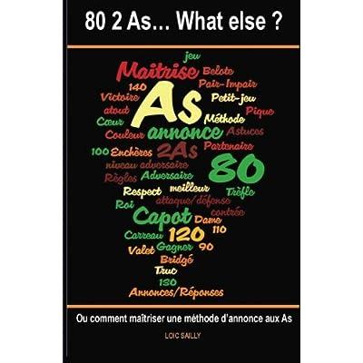 80 2 As... What else?: ou comment maîtriser une méthode d'annonce aux As