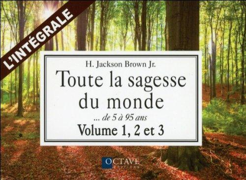Toute la sagesse du monde - L'intégrale : Volume 1, 2 et 3 par H. Jackson Brown Jr.