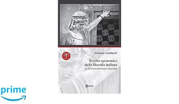 La Credenza In Filosofia : Amazon.it: il volto epistemico della filosofia italiana. la