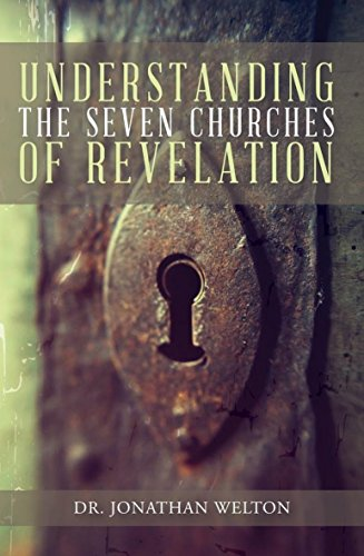 Understanding the seven churches of revelation ebook jonathan understanding the seven churches of revelation by welton jonathan fandeluxe Ebook collections