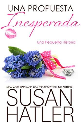 Una Propuesta Inesperada (Sueños Preciados nº 4) por Susan Hatler