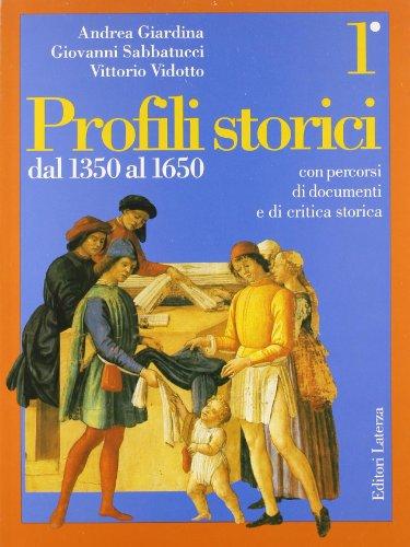 Profili storici. Con percorsi di documenti e di critica storica: 1