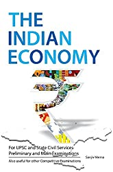 The Indian Economy: For UPSC and State Civil Services Preliminary and Main Examinations