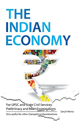 The Indian Economy: For UPSC and State Civil Services Preliminary and Main Examinations For Rs. 153