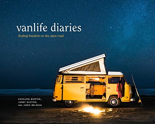 Vanlife Diaries: Finding Freedom on the Open Road [Lingua Inglese] di Kathleen Morton,Jared Melrose
